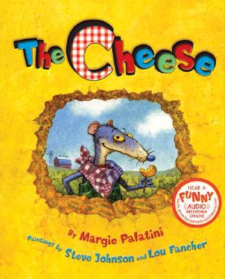The Cheese By Palatini, Margie/ Johnson, Steve (ILT)/ Fancher, Lou (ILT)