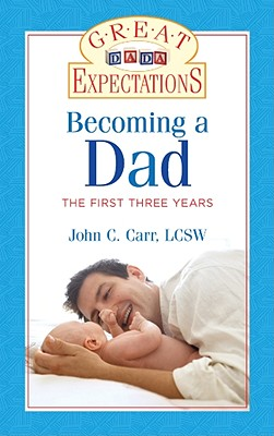 Becoming a Dad By Carr, John C.